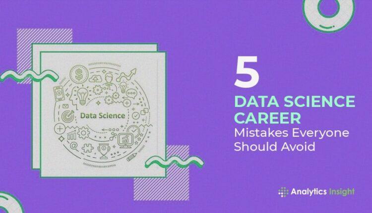 5-Data-Science-Career-Mistakes-Everyone-Should-Avoid.jpg